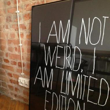 I am not weird. I am limited edition