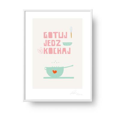 Plakat na ścianę Gotuj, jedz, kochaj.