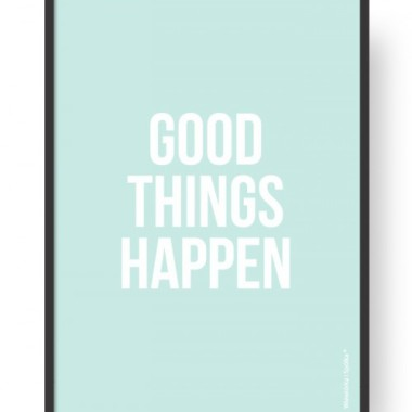 "Plakat ""Good Things Happen"""