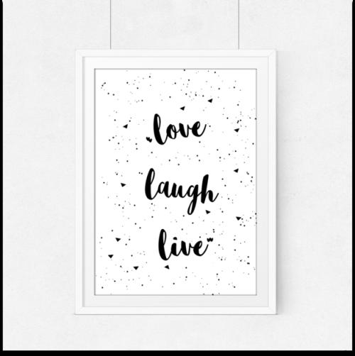 Love, laugh, live