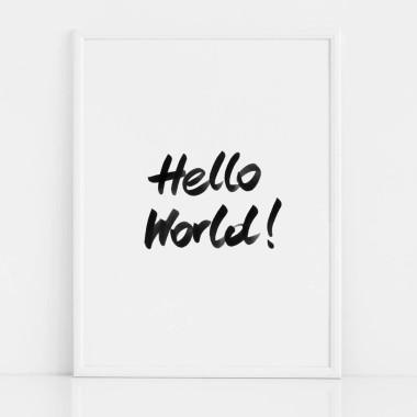 Czarno-biały plakat na ścianę z czarnym napisem HELLO WORLD
