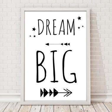 Czarno-biały plakat do pokoju dziecka Dream Big z napisem